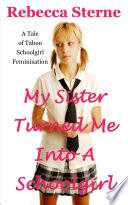 My Sister Turned Me Into A Schoolgirl  Transgender Erotica