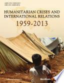 Humanitarian Crises and International Relations 1959 2013