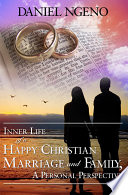 Inner Life of a Happy Christian Marriage and Family  A Personal Perspective