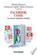 Facebook come  Le nuove relazioni virtuali