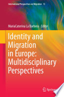 Identity and Migration in Europe  Multidisciplinary Perspectives