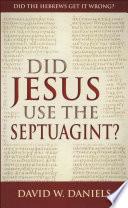 Did Jesus Use The Septuagint