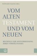 Vom Alten Testament und vom Neuen