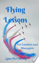 Flying Lessons for Leaders and Managers Series Of Essays Based Onea