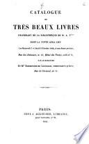 Catalogue de très beaux livres provenant de la bibliothèque de M. A. T***