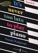 It s Never Too Late to Play Piano