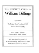 The Complete Works of William Billings  The singing master s assistant   1778   Music in miniature   1779