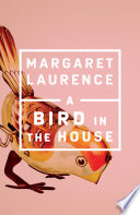 an analysis of the themes in margaret laurences a bird in the house That house in mal1awaka' margaret laurence's 'a bird in the house' ecw individual textual analysis but also the suggestion that most themes and.
