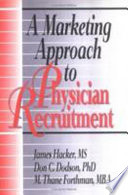 A Marketing Approach To Physician Recruitment book