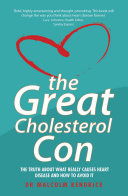 The Great Cholesterol Con : claim to offer unparalleled protection...