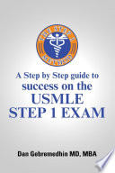 The Step 1 Method  A Step by Step Guide to Success on the USMLE Step 1 Exam