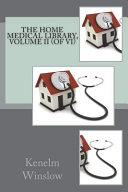 The Home Medical Library Volume Ii Of Vi
