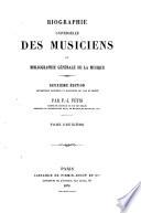 Biographie universelle des musiciens et bibliographie génèrale de la musique