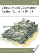 Crusader and Covenanter Cruiser Tanks 1939 45