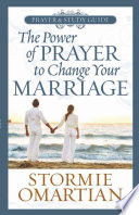 The Power of PrayerTM to Change Your Marriage Prayer and Study Guide