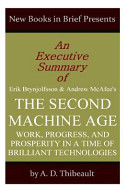 An Executive Summary of Erik Brynjolfsson and Andrew McAfee s  The Second Machine Age