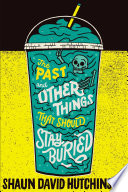 The Past and Other Things That Should Stay Buried Book PDF