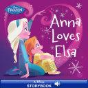 Frozen: Anna Loves Elsa Book