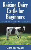 Raising Dairy Cattle for Beginners