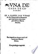 Una Decada de Cesares  es a saber las Vidas de 10 Emperadores Romanos que imperaron enlos tiempos del buen Marco Aurelio