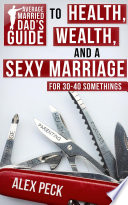 Average Married Dad S Guide To Health Wealth And A Sexy Marriage