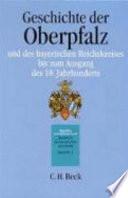 Geschichte der Oberpfalz und des bayerischen Reichskreises bis zum Ausgang des 18. Jahrhunderts