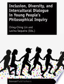 Inclusion  Diversity  and Intercultural Dialogue in Young People   s Philosophical Inquiry