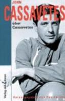 Cassavetes über Cassavetes
