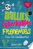 Bullies  Cyberbullies and Frenemies