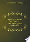 A practical treatise on hydraulic and water supply engineering