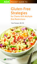 ADA Pocket Guide to Gluten Free Strategies for Clients with Multiple Diet Restrictions