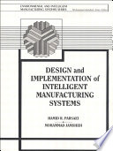 Design and Implementation of Intelligent Manufacturing Systems