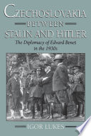 Czechoslovakia Between Stalin and Hitler