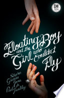 The Floating Boy And The Girl Who Couldn T Fly