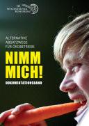Nimm Mich!