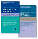 Oxford Handbook of Public Health Practice and Oxford Handbook of Medical Statistics