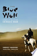 The Blue Wolf  A Novel of the Life of Chinggis Khan