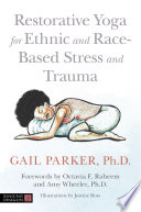 Restorative Yoga for Ethnic and Race Based Stress and Trauma Book PDF
