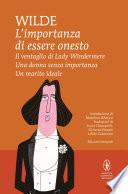 L importanza di essere onesto   Il ventaglio di Lady Windermere   Una donna senza importanza   Un marito ideale