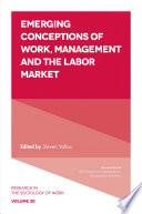 Emerging Conceptions of Work  Management and the Labor Market