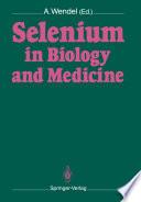 Selenium in Biology and Medicine
