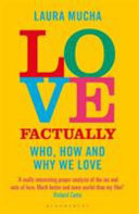 Love Factually Who How And Why We Love