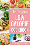Low Calorie Cookbook Low Calories Recipes Diet Cookbook Diet Plan Weight Loss Easy Tasty Delicious Meals