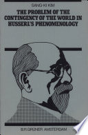 The Problem of the Contingency of the World in Husserl s Phenomenology