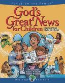 God s Great News for Children