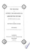 The principles of Gothic ecclesiastical architecture   With  Alphabetical index  by T J  Mackrill