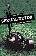Sexual Detox Of Men Need A Porn Detox A Moral