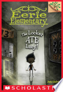 The Locker Ate Lucy   A Branches Book  Eerie Elementary  2