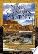 Sinks Canyon Mystery : juvenile novel in 1964 while i was a...