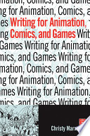 Writing for Animation, Comics, and Games Free download PDF and Read online